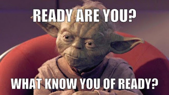 Yoda - What know you of ready