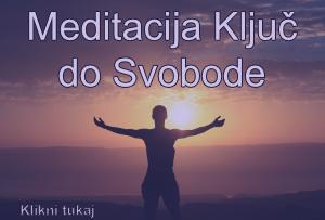 Meditacija Ključ do Svobode